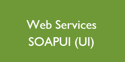 Web Services SOAPUI & REST (UI)
